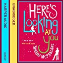 Here's Looking at You Audiobook by Mhairi McFarlane Narrated by Cassandra Harwood