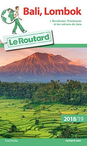 Guide Du Routard Bali-Lombok 2018/19: + Borobudur, Prabanan Et Les Volcans De Java French Edition