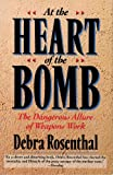 At the Heart of the Bomb, Rosenthal, Debra, 0201567520