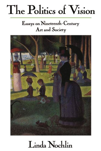 The Politics Of Vision: Essays On Nineteenth-century Art And Society (Icon Editions)