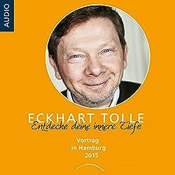 Entdecke deine innere Tiefe: Vortrag in Hamburg 2015