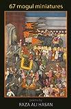 67 Mogul Miniatures, Raza Ali Hasan, 1932870288