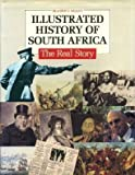 Illustrated History of South Africa : The Real Story, Reader's Digest Editors, 0895773244