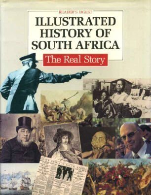 Readers Digest Illustrated History of South Africa: The Real Story