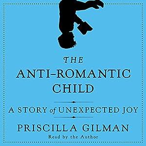 The Anti-Romantic Child Audiobook