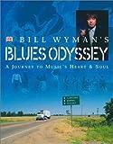 Bill Wyman's Blues Odyssey: A Journey to Music's Heart & Soul by Bill Wyman (2001-09-01)