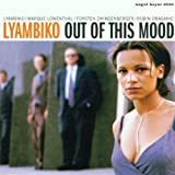 Out of This Mood by Lyambiko (2006-01-01)