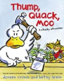 Thump, Quack, Moo: A Whacky Adventure (A Click, Clack Book)