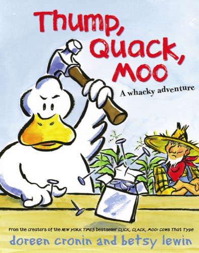 Thump, Quack, Moo: A Whacky Adventure (A Click Clack Book)