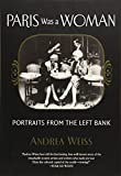 img - for Paris Was a Woman: Portraits from the Left Bank book / textbook / text book