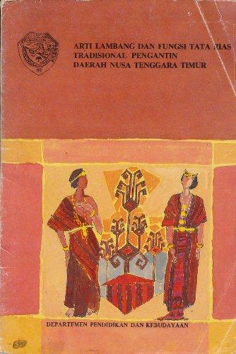 Arti Lambang Dan Fungsi Tata Rias Tradisional Pengantin Daerah Nusa Tenggara Timur / The Symbolic Meaning and Function of Traditional Marriage Costume in Southeast Region of East Rusa