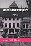 img - for When Tara Whispers: Part 1 book / textbook / text book