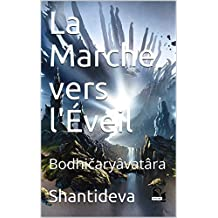 La Marche vers l'Éveil: Bodhičaryâvatâra (French Edition)