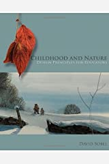 Childhood and Nature: Design Principles for Educators by David Sobel (2008-04-30)