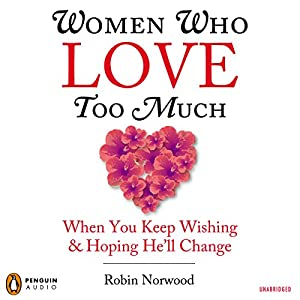 Women Who Love Too Much Audiobook