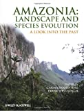 Amazonia, Landscape and Species Evolution, , 1405181133