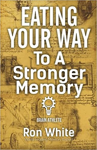 Eating Your Way To A Stronger Memory: Amazon.es: White, Ron ...