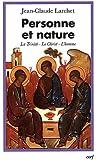 Personne et nature ; La Trinité, Le Christ, L'homme : Contributions aux dialogues interorthodoxe et interchrétien contemporain
