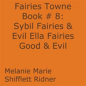 Sybil Fairies & Evil Ella Fairies Good & Evil Audiobook