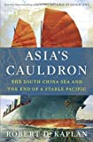 Image of Asia's Cauldron: The South China Sea and the End of a Stable Pacific