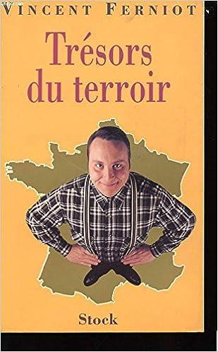 Amazon Fr Tresors Du Terroir Vincent Ferniot Livres