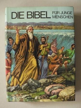 Die Bibel für junge Menschen. (Delphin)