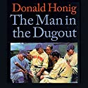The Man in the Dugout: 15 Big League Managers Speak Their Minds Audiobook by Donald Honig Narrated by Stephen McLaughlin