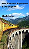 img - for The Eastern Pyrenees & Perpignan book / textbook / text book