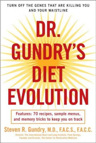 - Dr. Gundrys Diet Evolution Turn Off The Genes That Are Killing You And Your Waistline Dr. Gundrys Diet Evolution