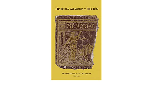 Historia, memoria y ficción (Spanish Edition) - Kindle edition by Moisés Lemlij, Luis Millones. Health, Fitness & Dieting Kindle eBooks @ Amazon.com.