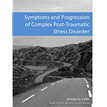 Symptoms and Progression of Complex PTSD (Stoning Demons Book 2)