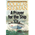 A Prayer for the Ship (Modern Naval Fiction Library Book 2)