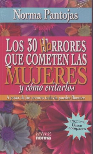 30 Horrores Que Cometemos Las Mujeres y Como Evitarlos / 30 Horrible Mistakes That Women Make and How to Avoid Them (Spanish Edition) by Brand: Norma S A Editorial