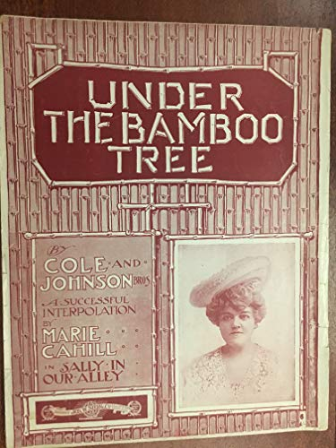 - UNDER THE BAMBOO TREE (Marie Cahill from SALLY IN OUR ALLEY SHEET MUSIC large format) 1902 beautiful cover excellent condition; sheet music is over 100 years old!, song was used in 1944 film MEET ME IN ST LOUIS
