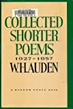 Collected Shorter Poems, 1927-1957, W. H. Auden, 0394403339