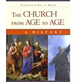 img - for The Church from Age to Age: A History from Galilee to Global Christianity (Paperback) - Common book / textbook / text book