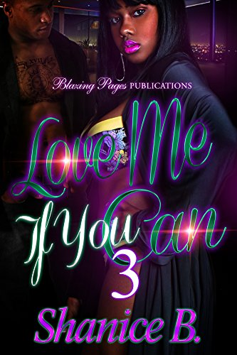 Love Me If You Can 3: The Finale by [B., Shanice]