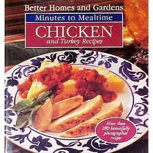 Better Homes and Gardens Minutes to Mealtime: Chicken and Turkey Recipes