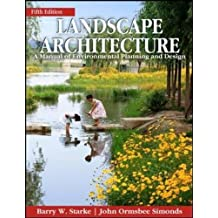 Landscape Architecture, Fifth Edition: A Manual of Environmental Planning and Design