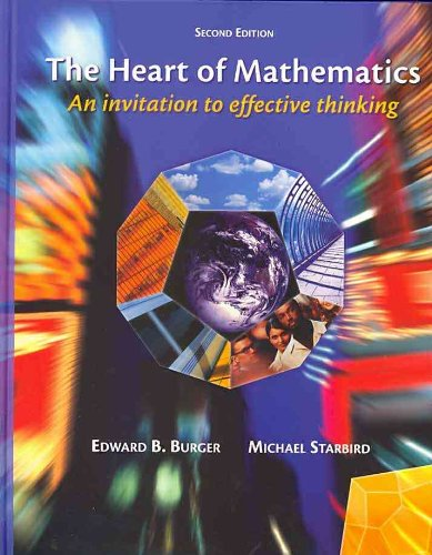 The Heart of Mathematics, Student Text with Manipulative Kit: An Invitation to Effective Thinking