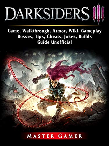 Darksiders 3 Game, Walkthrough, Armor, Wiki, Gameplay, Bosses, Tips,  Cheats, Jokes, Builds, Guide Unofficial