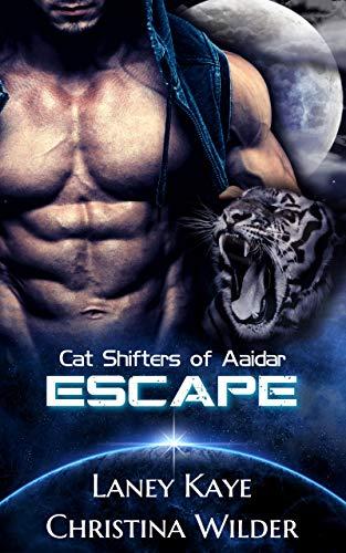 CAT SHIFTERS OF AAIDAR: ESCAPE: (A Sci-fi Alien Romance, Book 1)