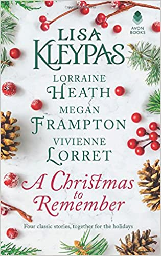 a christmas to remember an anthology lisa kleypas lorraine heath megan frampton vivienne lorret 9780062747235 amazoncom books - A Christmas To Remember