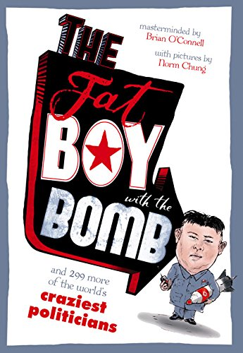 the-fat-boy-with-the-bomb-and-299-of-the-world-s-craziest-politicians