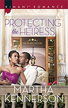 Protecting the Heiress (The Blake Sisters) by [Kennerson, Martha]