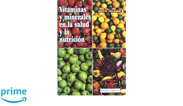 Vitaminas y minerales en la salud y la nutrición: Amazon.es: Matti Tolonen: Libros