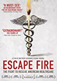 Escape Fire: The Fight To Rescue American Healthcare [DVD]