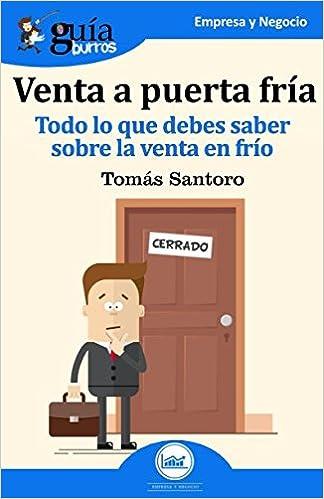 GuíaBurros Venta a puerta fría: Todo lo que debes saber sobre la venta en frío (Spanish Edition) (Spanish)