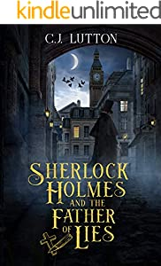 Sherlock Holmes and the Father of Lies: A Sherlock Holmes Fantasy Thriller (Confidential Files of Dr. John H. Watson Book 1)