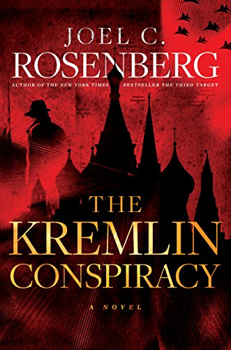 The Kremlin Conspiracy by [Rosenberg, Joel C.]